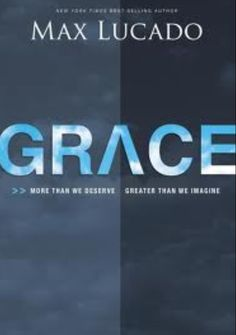 Grace - Lucado xoxo #grace #maxlucado