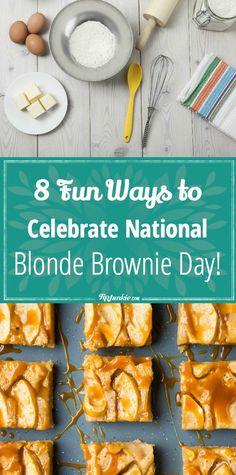 8 Fun Ways to Celebrate National Blonde Brownie Day