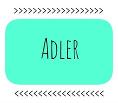 Adler. Pinned on 7.4.14, thought of since 2013!
