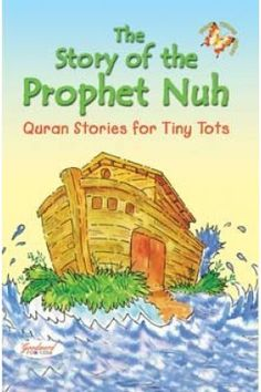 The Story of the Prophet Nuh is a part of series Quran Stories for Tiny Tots written by Saniyasnain Khan/Achla Anand/Achal K Anand and published by Goodword Books. Noah's Ark Story, Noah Story, Islamic Books For Kids, Islam For Kids, Book Prompts, Moral Stories, Book Categories, Teaching Aids, Kids Story Books