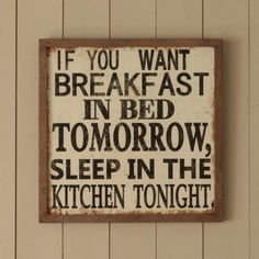 Super breakfast in bed quotes funny so true 24 ideas Bed Quotes Funny, Sign Quotes, Love Friendship Quotes, Kitchen Quotes, Kitchen Signs, Kitchen Ideas, Kitchen Decor, Breakfast In Bed, Funny Breakfast