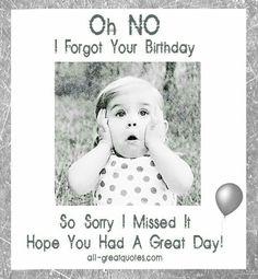 Sorry I Forgot Your Birthday