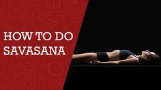 How to do Savasana in Yoga | Yoga Tips