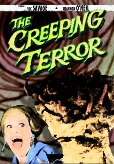The Creeping Terror (1964)  -  A newlywed sheriff tries to stop a shambling monster that has emerged from a spaceship to eat the citizens of an American town.  -    Director: Vic Savage (as A.J. Nelson)  -   Writer: Robert Silliphant (story)  -    Stars: Vic Savage, Shannon O'Neil, William Thourlby  -    HORROR / SCI-FI