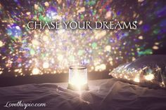 chase you dreams