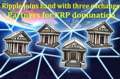 Ripple joins hand with three exchange partners for XRP domination