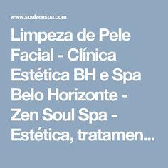 Limpeza de Pele Facial - Clínica Estética BH e Spa Belo Horizonte - Zen Soul Spa - Estética, tratamentos e relaxamentos em Belo Horizonte (BH / MG)