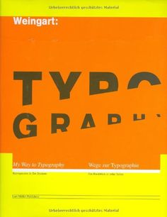 Wolfgang Weingart: My Way to Typography by Wolfgang Weingart http://www.amazon.com/dp/390704486X/ref=cm_sw_r_pi_dp_rfFkub1VVP52X