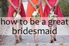 what it takes to be a great bridesmaid! pin now and read later