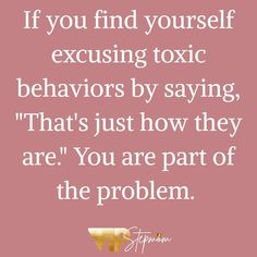"""I'm the friend that calls out toxic behavior! I can't stand by and watch people I care for self destruct as they create a trail of soiled relationships, broken promises, and bad energy. But I see so many people making excuses for their loved ones because """"that's how she's always been."""" For most, it's easy to minimize a loved one's antics because it's not directed at them and it does not affect them. If you're not calling it out, YOU, my friend, are part of the problem. P.S. I'm sharing my #grief Broken Promises, Making Excuses, I Care, Grief, Wise Words, Behavior, First Love, Finding Yourself, Life Quotes"""