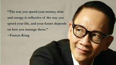 """""""The way you spend your money, time and energy is reflective of the way you spend your life, and your future depends on how you manage these. No Way, Life"""
