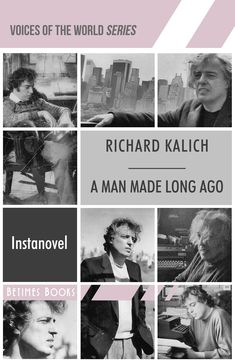 Cover of A MAN MADE LONG AGO, a novel by Richard Kalich