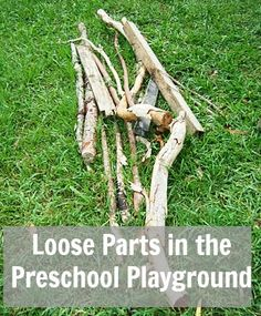 celebrating loose parts in the preschool playground