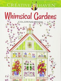Creative Haven Whimsical Gardens Coloring Book (Adult Col...