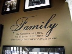 this is a good family quote for next to my family tree