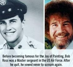 Before becoming famous for the Juy of Painting, Bob Ross was a Master sergeant in the US Air Force, After he quit, he vowed never to scream again. Bob Ross Quotes, Wtf Fun Facts, Random Facts, Random Stuff, Crazy Facts, Happy Little Trees, Bob Ross Paintings, Canvas Paintings, The Joy Of Painting