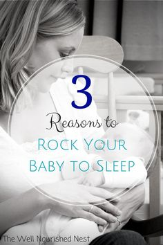 Think rocking your baby creates negative sleeping habits? Think again! How to get baby to sleep. The Well Nourished Nest
