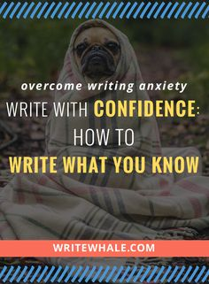 """Click through and tackle the easily misunderstood """"write what you know"""" writing advice. Learn some strategies to overcome writing anxiety. Free writing workbook download included via @lizrufiange"""