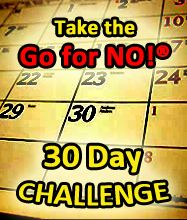 Take the 30 Day Go for No! Challenge at www.goforno.com