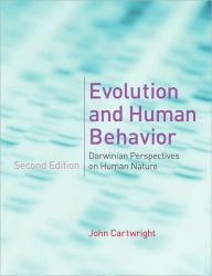 Evolution and Human Behavior: Darwinian Perspectives on Human Nature / Edition 2 by John Cartwright Download