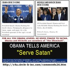 """FOR ALL YOU OBAMA LOVERS!!!  OBAMA TELLS AMERICA - """"Serve Satan!"""" - This will floor you! http://c4a.circle-b-inc.com/comments26.htm"""