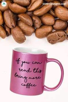 Looking for a hilarious gift for your mom? Check out the Honey Dew Gifts If You Can Read This Bring Coffee 11 oz Metallic Pink Novelty Coffee Mug. Because moms are the queens of the household, this novelty coffee cup is spot-on. This funny coffee cup for boss truly serves the purpose, especially the message on it.