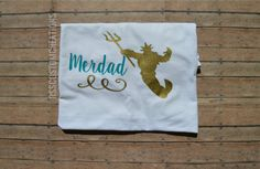 Merdad Shirt, Father of a Mermaid, Father of The Birthday Girl, Family Birthday…