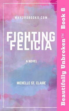 Book 8 -Fighting Felicia - Beautifully Unbroken™ YA Series