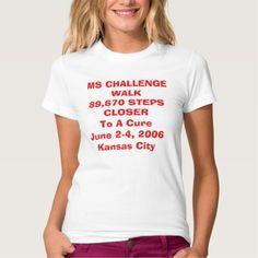 MS CHALLENGE WALK89,670 STEPS CLOSERTo A CureJu T Shirt, Hoodie Sweatshirt