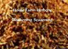 Blackening Seasoning, Order now, FREE shipping Buy 3 Get 1 FREE     Home Farm Herbery Blackening Seasoning is also Known as: Cajun Blackening Spice or Blackened Spice. Home Farm Herbery blended ingredients of organic, chemical-free Celery Seed, Oregano, Black Pepper, Bay Leaves, Cumin, Thyme, Cloves, Paprika, Salt, Onion, Garlic Powder, Sugar and Lemon Oil Provides a full flavored, tasty and authentic 'blackened' flavor, taste and aroma. It is just great on fish, chicken, steak and of…