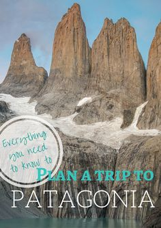 Everything You Need to Know for Planning a Trip to Patagonia