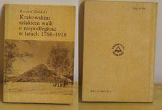 Ryszard Zieliński, Krakowskim szlakiem walk o niepodległość w latach 1768-1918
