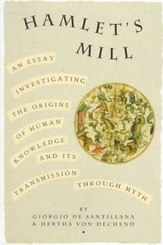 HAMLET'S MILL: An Essay Investigating the Origins of Human Knowledge