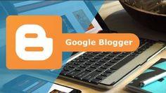 Aprende a crear Blogs profesionales con Google Blogger