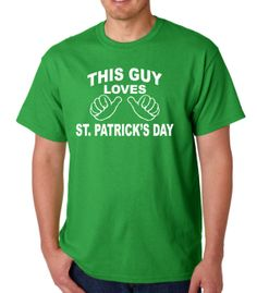 This Guy Loves St Patricks Day Shirt TShirt T Shirt Funny Shirt Mens Womens Youth Kids Boys Girls Shirts