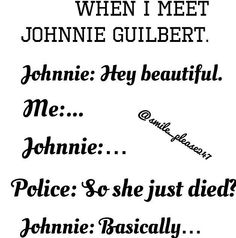 johnnie is more awkward than you when you meet him tbh. but its so adorable so its okay.