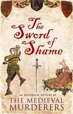 The Sword of Shame by Medieval Murderers