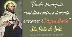 """""""Um dos principais remédios contra o demônio é recorrer à Virgem Maria."""" São João de Ávila #VirgemMaria #SãoJoãodeÁvila"""