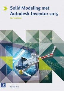 Solid Modeling met Autodesk Inventor 2015