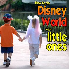 How to do Disney World with little ones - WHEN to go, WHERE to stay & WHAT to do when you're there