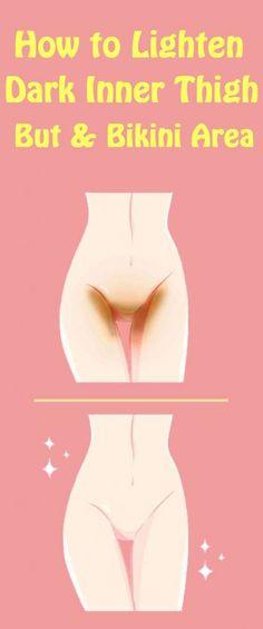 How to lighten Dark Inner Thigh, But and Bikini Area