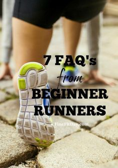 7 FAQ's for Beginner Runners - Just starting out running? Here are answers to your beginner runner questions!