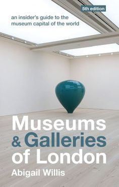 Museums & Galleries of London by Abigail Willis. Save 22 Off!. $13.22. Author: Abigail Willis. Publication: May 1, 2012. Publisher: Metro Publications; Fifth Edition, Fifth edition edition (May 1, 2012). Series - Museums & Galleries of London