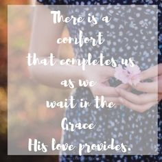 The Comfort of His Grace…