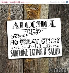 70 OFF SALE Alcoholbecause no great story ever by dodidoodles, $1.50