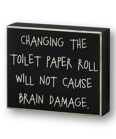 Love this Collins Black 'Toilet Paper Roll' Box Sign by Collins on #zulily! #zulilyfinds