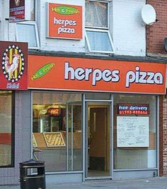 Herpes Pizza ~ 32 Inappropriately Funny Restaurant Names Funny Names, Funny Signs, Business Signs, Business Names, Pizzeria, Def Not, Lol, College Humor, Laugh Out Loud