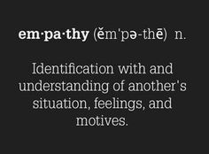 Empathy.  The narcissist in your life has no idea what this is.