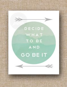 "Watercolor and Arrow Quote Art Print - ""Decide What To Be & Go Be It"" by The Avett Brothers 