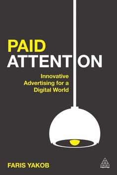 Paid Attention: Innovative Advertising for a Digital World (9780749473600) — A comprehensive look at the theory behind #advertising in the attention economy. Read more: https://www.forewordreviews.com/reviews/paid-attention/?utm_source=pinterest&utm_medium=social&utm_campaign=new-review